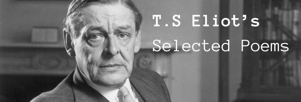 T.S Eliot Selected Poems | Success Tutoring